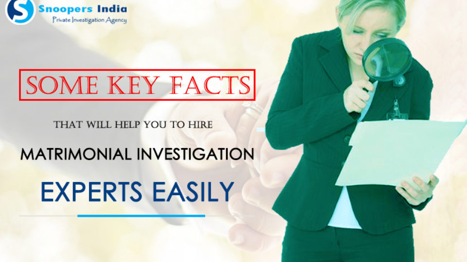 some-keys-fact-that-will-help-you-to-hire-matrimonial-investigation-expert-easily